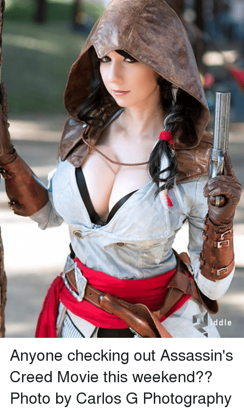 assassin creed: dle Anyone checking out  Assassin's Creed Movie this weekend??   Photo by Carlos G Photography