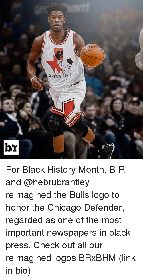 Chicago, Sports, and Logos: DNIcn  CHICA GO.  EFENDERS  h/r For Black History Month, B-R and @hebrubrantley reimagined the Bulls logo to honor the Chicago Defender, regarded as one of the most important newspapers in black press. Check out all our reimagined logos BRxBHM (link in bio)