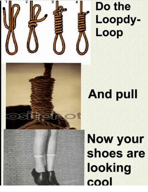 Shoes, Cool, and Looking: Do  2  the  Loopdy-  Loop  And pull  Now your  Shoes are  looking  cool