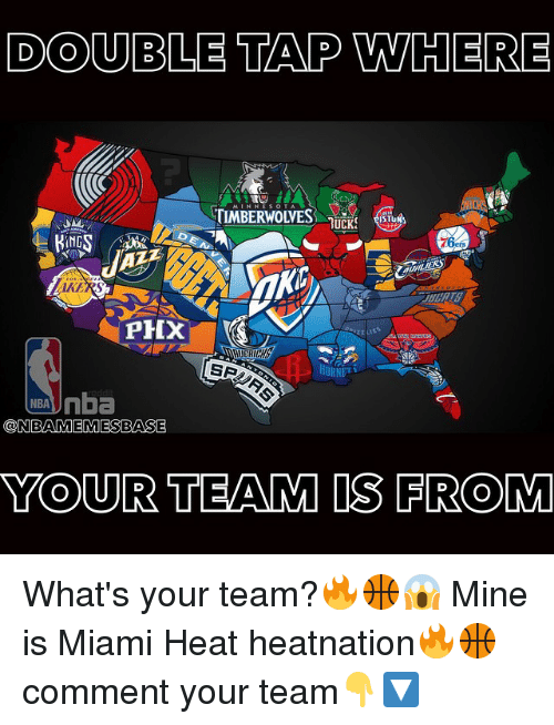 Miami Heat, Nba, and Heat: DO CUBLE TAMP VWHERE  TIMBERWOLVES  TRUCKS  AKERS  SR  NBA nba  CON BAMEMESBASE  YOUR TEAM IS FROM What's your team?🔥🏀😱 Mine is Miami Heat heatnation🔥🏀 comment your team👇🔽