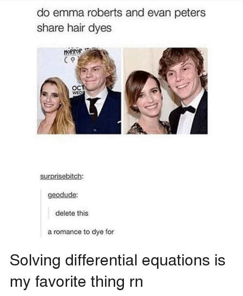 Evan Peters: do emma roberts and evan peters  share hair dyes  C 9  OCT  WE  surprisebitch:  geodude  delete this  a romance to dye for Solving differential equations is my favorite thing rn