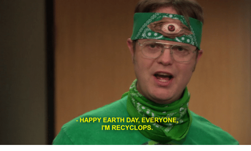 Happy Earth Day: do  HAPPY EARTH DAY, EVERYONE,  I'M RECYCLOPS.