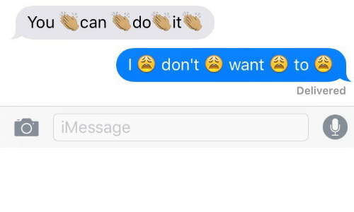 imessage: do  it  You  can  I8 don't 6 want  to  Delivered  iMessage