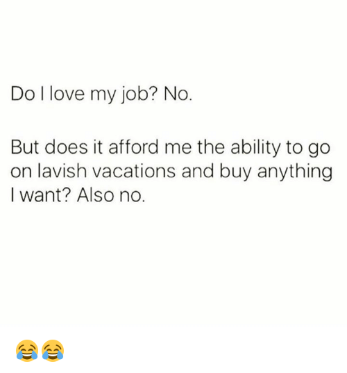Pike County Kentucky: Do l love my job? No  But does it afford me the ability to go  on lavish vacations and buy anything  I want? Also no. 😂😂