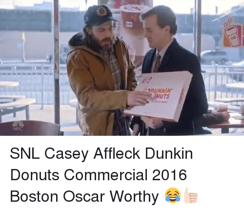 Memes, Oscars, and Snl: DO  LOUNAIN SNL Casey Affleck Dunkin Donuts Commercial 2016 Boston Oscar Worthy 😂👍🏻
