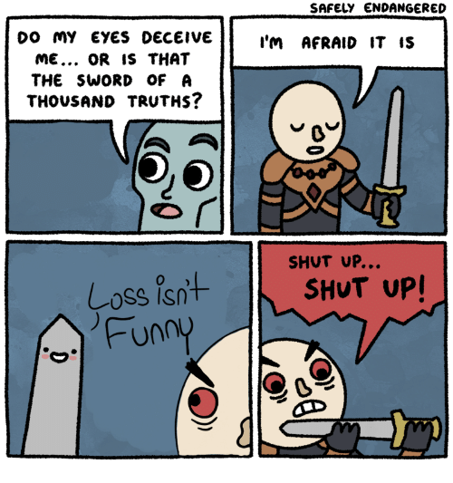 funn: DO MY EYES DECEIVE  ME... OR IS THAT  THE SWORD OF A  THOUSAND TRUTHS?  I'M AFRAID IT IS  SHUT UP..  SHUT UP!  Coss Is  Funn