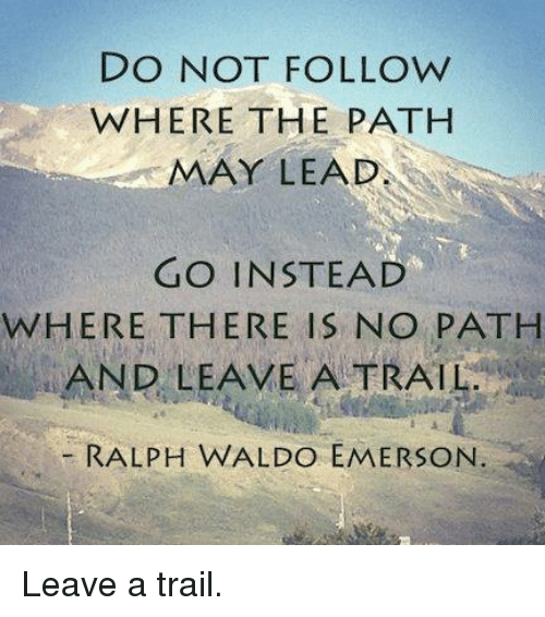 """do not go where the path may lead Do not go where the path may lead, go instead where there is no path and leave  a trail ralph waldo emerson """" photo taken on a yacht in oslo,."""