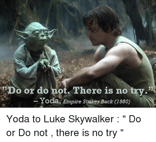 do or do not there is no try yoda empire 19276394 🅱 25 best memes about no try yoda no try yoda memes