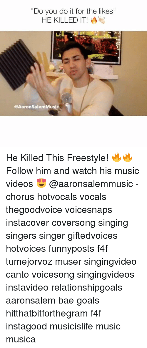 "Bae, Goals, and Memes: ""Do you do it for the likes""  HE KILLED IT!  @AaronSalem Mu He Killed This Freestyle! 🔥🔥 Follow him and watch his music videos 😍 @aaronsalemmusic - chorus hotvocals vocals thegoodvoice voicesnaps instacover coversong singing singers singer giftedvoices hotvoices funnyposts f4f tumejorvoz muser singingvideo canto voicesong singingvideos instavideo relationshipgoals aaronsalem bae goals hitthatbitforthegram f4f instagood musicislife music musica"