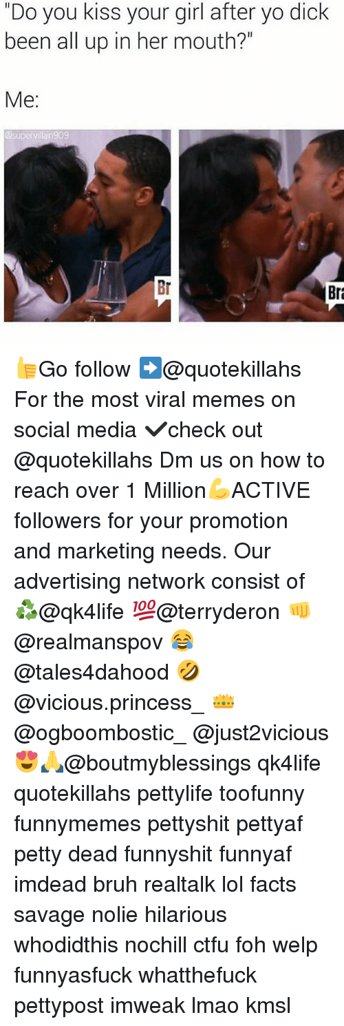 """Bruh, Ctfu, and Facts: """"Do you kiss your girl after yo dick  been all up in her mouth?""""  Me:  ervilla  Br  Bra 👍Go follow ➡@quotekillahs For the most viral memes on social media ✔check out @quotekillahs Dm us on how to reach over 1 Million💪ACTIVE followers for your promotion and marketing needs. Our advertising network consist of ♻@qk4life 💯@terryderon 👊@realmanspov 😂@tales4dahood 🤣@vicious.princess_ 👑@ogboombostic_ @just2vicious😍🙏@boutmyblessings qk4life quotekillahs pettylife toofunny funnymemes pettyshit pettyaf petty dead funnyshit funnyaf imdead bruh realtalk lol facts savage nolie hilarious whodidthis nochill ctfu foh welp funnyasfuck whatthefuck pettypost imweak lmao kmsl"""