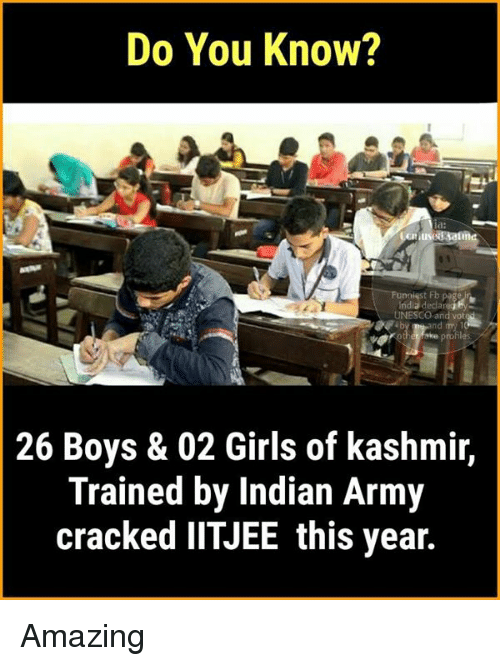 deca: Do You Know?  India deca  nd try 1  26 Boys & 02 Girls of kashmir,  Trained by Indian Army  cracked IITJEE this year. Amazing
