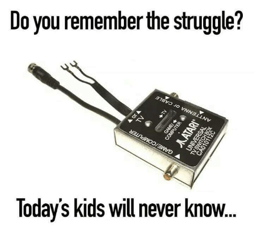 Today Kids Will Never Know: Do you remember the struggle  Today's kids will never know