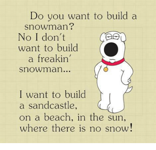 25 best memes about do you want to build a snowman do for I want to make a snowman