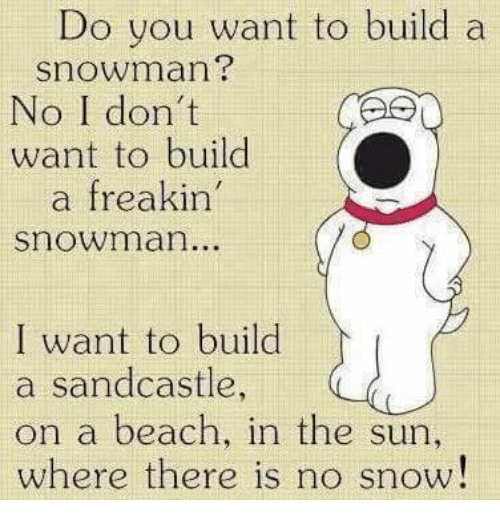 Do you want to build snowman no i don 39 t want to build a for I want to make a snowman