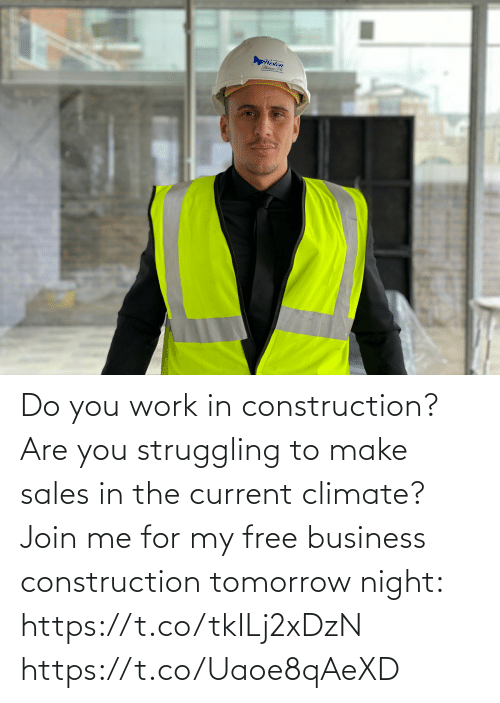 Memes, Work, and Business: Do you work in construction? Are you struggling to make sales in the current climate?   Join me for my free business construction tomorrow night: https://t.co/tkILj2xDzN https://t.co/Uaoe8qAeXD