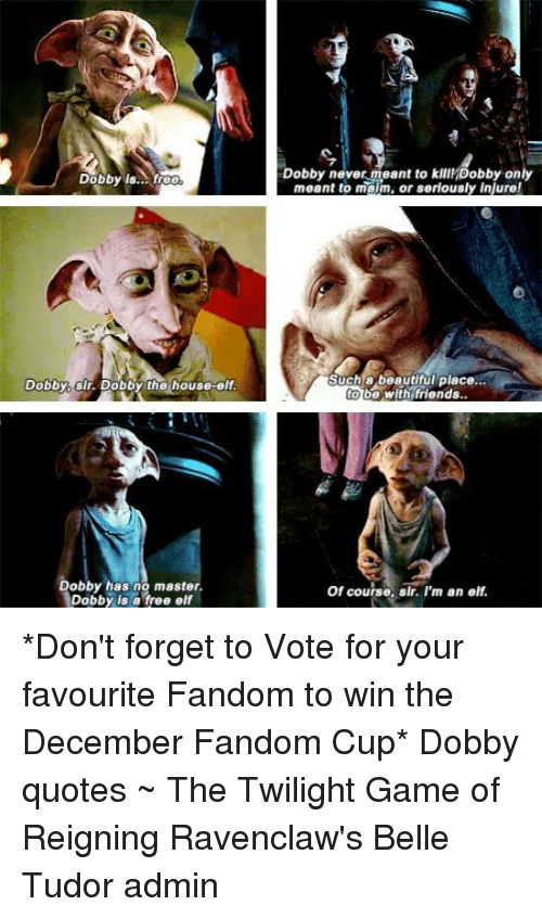 25 best memes about dobby quote dobby quote memes