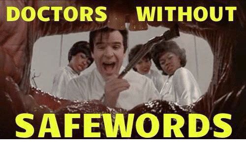 Safewords: DOCTORS  WITHOUT  SAFEWORDS