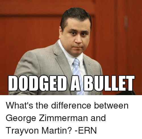 dodgedabullet whats the difference between george zimmerman and trayvon martin 8044377 dodgedabullet what's the difference between george zimmerman and,George Zimmerman Memes