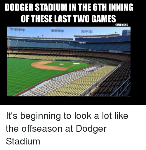 Dodgers, Mlb, and Game: DODGER STADIUM IN THE6TH INNING  OF THESELAST TWO GAMES  MLBMEME It's beginning to look a lot like the offseason at Dodger Stadium