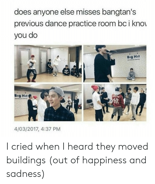 Kno: does anyone else misses bangtan's  previous dance practice room bc i kno  you do  Big Hit  ertal  Big Hit  Saesa  4/03/2017, 4:37 PM I cried when I heard they moved buildings (out of happiness and sadness)
