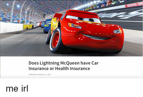 does lightning mcqueen have car insurance or health insurance published on february 17 2017. Black Bedroom Furniture Sets. Home Design Ideas