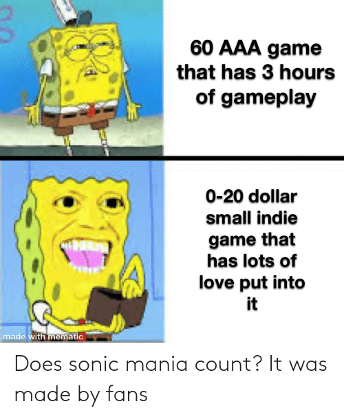 Sonic Mania: Does sonic mania count? It was made by fans