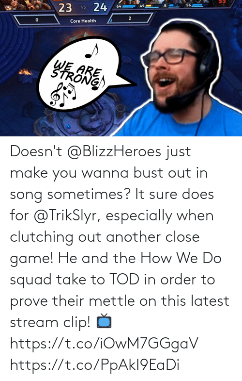 bust: Doesn't @BlizzHeroes just make you wanna bust out in song sometimes?  It sure does for @TrikSlyr, especially when clutching out another close game!  He and the How We Do squad take to TOD in order to prove their mettle on this latest stream clip!  📺https://t.co/iOwM7GGgaV https://t.co/PpAkI9EaDi