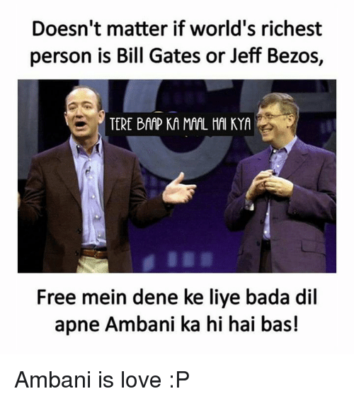 doesnt matter if worlds richest person is bill gates or 26489617 doesn't matter if world's richest person is bill gates or jeff bezos