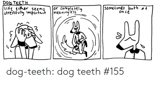 Stressfully: DOG TEETH  Somitrli bofh at  on ce  stressfully Importhtmeaninjss  2 dog-teeth:  dog teeth #155