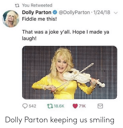 smiling: Dolly Parton keeping us smiling