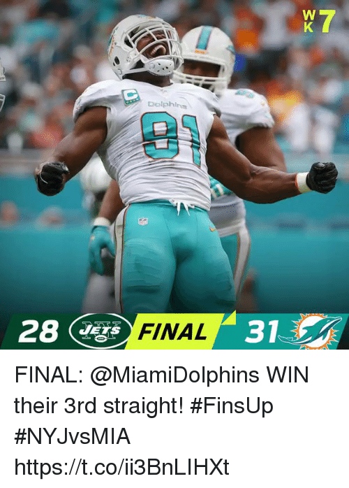 Memes, Dolphins, and Jets: Dolphins  28 FINAL 31  JETS FINAL: @MiamiDolphins WIN their 3rd straight! #FinsUp   #NYJvsMIA https://t.co/ii3BnLIHXt