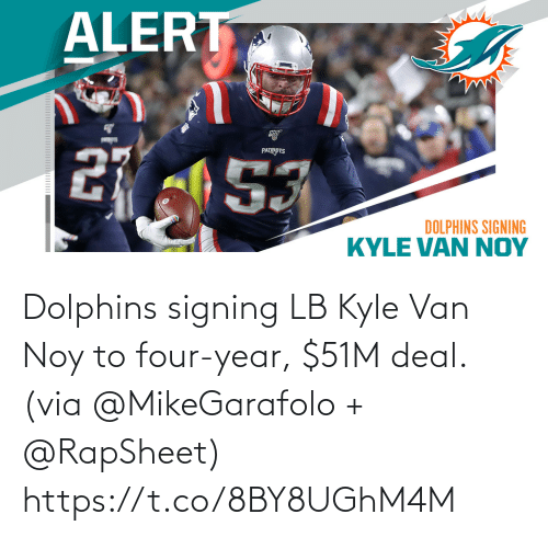 kyle: Dolphins signing LB Kyle Van Noy to four-year, $51M deal. (via @MikeGarafolo + @RapSheet) https://t.co/8BY8UGhM4M