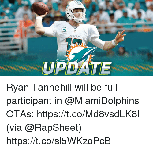 Memes, Dolphins, and 🤖: Dolphins  UPDATE Ryan Tannehill will be full participant in @MiamiDolphins OTAs: https://t.co/Md8vsdLK8l (via @RapSheet) https://t.co/sl5WKzoPcB
