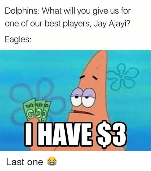 Philadelphia Eagles, Jay, and Nfl: Dolphins: What will you give us for  one of our best players, Jay Ajayi?  Eagles:  HAVES3 Last one 😂