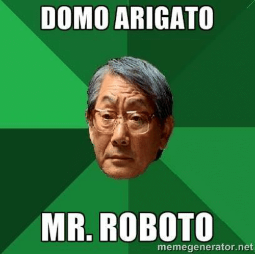 domo arigato mr meme generator net 850805 search meme maker memes on me me,Dank Meme Creator