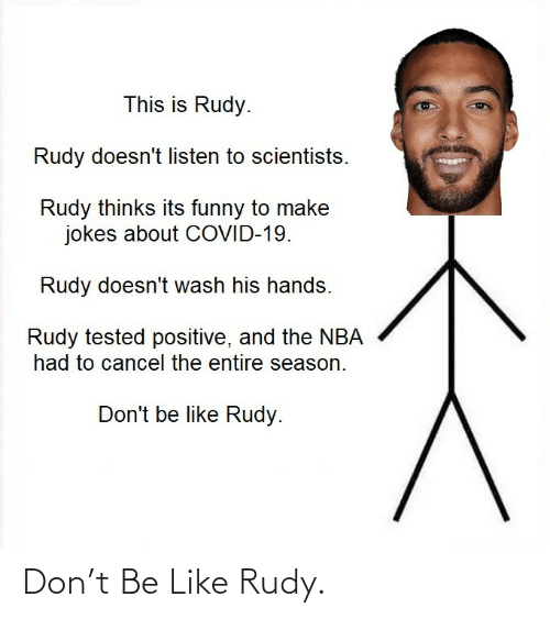 rudy: Don't Be Like Rudy.