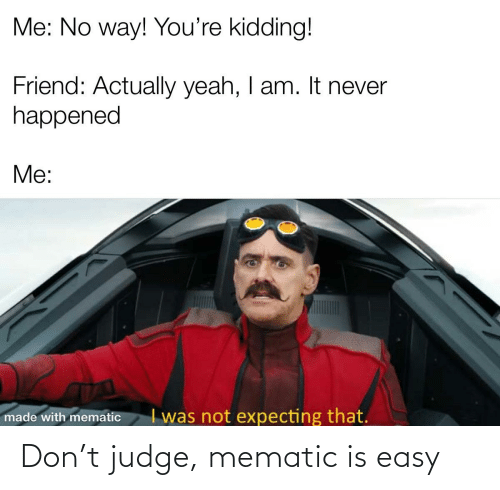 Mematic: Don't judge, mematic is easy