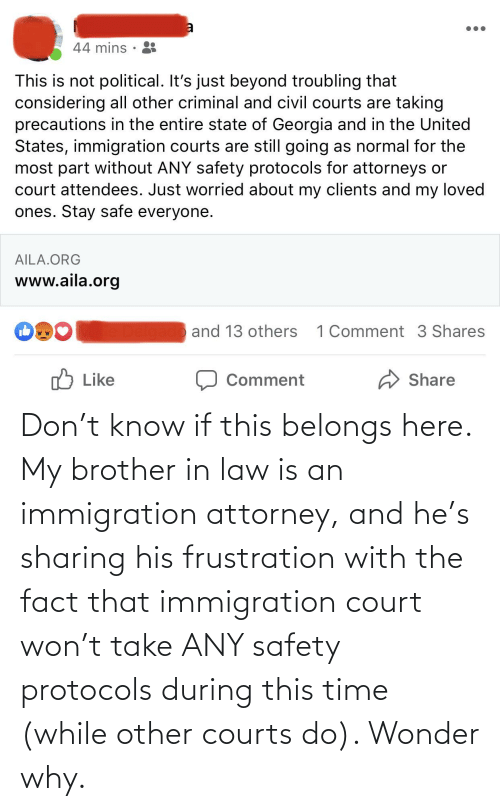 Immigration: Don't know if this belongs here. My brother in law is an immigration attorney, and he's sharing his frustration with the fact that immigration court won't take ANY safety protocols during this time (while other courts do). Wonder why.