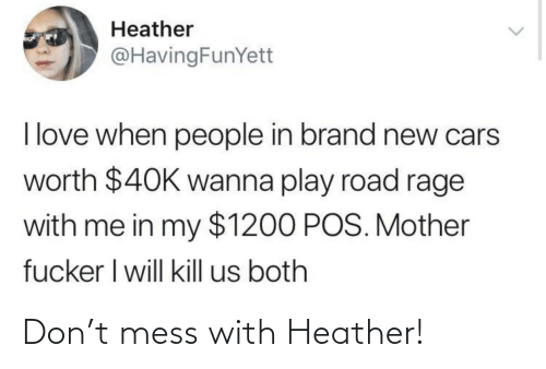 Mess With: Don't mess with Heather!