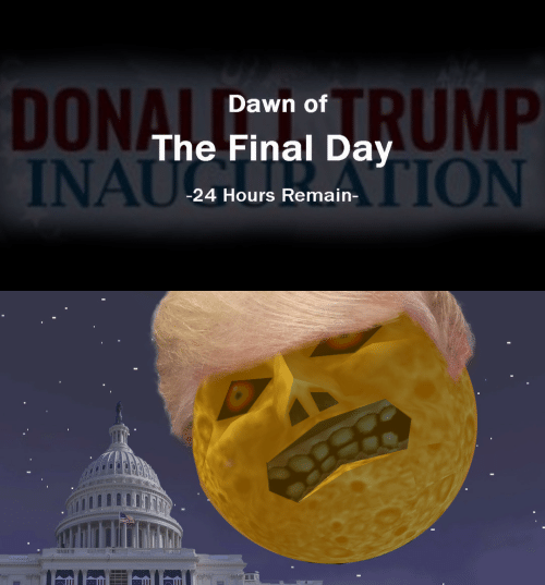 Donal: DONAL  DRUMP  Dawn of  The Final Day  TION  -24 Hours Remain-   T