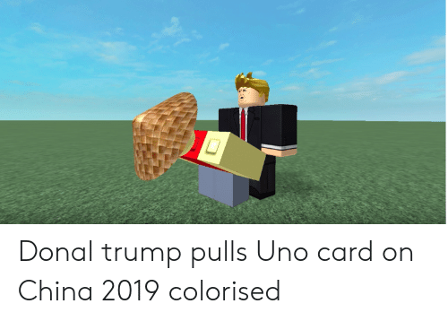 Donal Trump: Donal trump pulls Uno card on China 2019 colorised