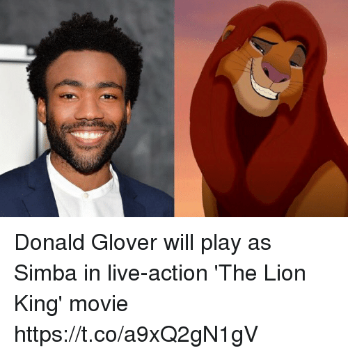 Donald Glover, The Lion King, and Lion: Donald Glover will play as Simba in live-action 'The Lion King' movie https://t.co/a9xQ2gN1gV