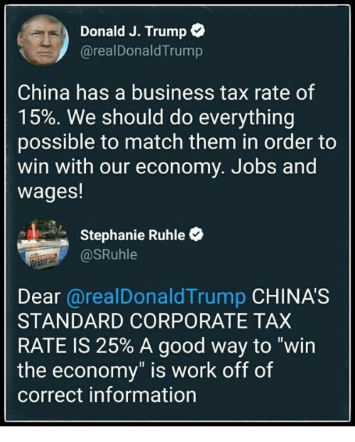 Donald J Trump Trump China Has A Business Tax Rate Of 15