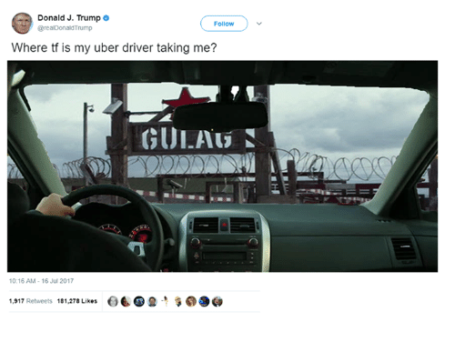 Uber, Trump, and Uber Driver: | Donald J. Trump  @realDonaldTrump  Follow  Where tf is my uber driver taking me?  GUIAU  10:16 AM-16 Jul 2017  1,917 Retweets 181,278 Likes  66四9.