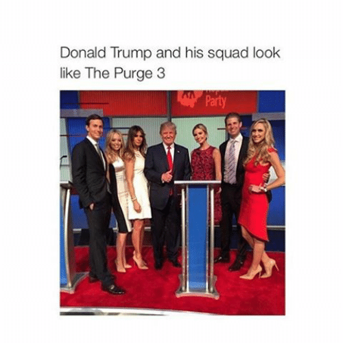 The Purge: Donald Trump and his squad look  like The Purge 3