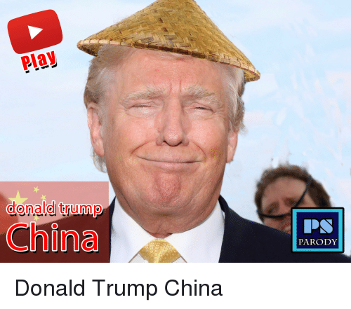 https://pics.onsizzle.com/donald-trump-china-parody-donald-trump-china-2661534.png