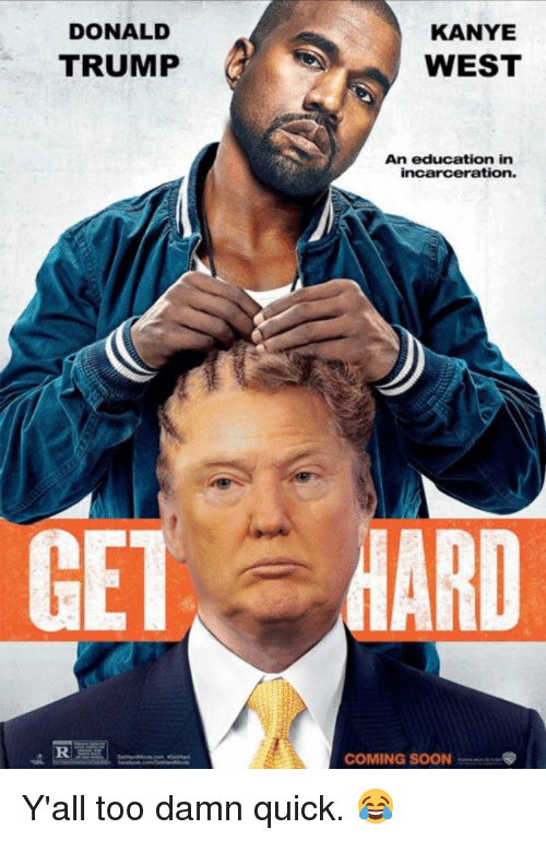 Donald Trump, Kanye, and Kanye West: DONALD  TRUMP  KANYE  WEST  An education in  incarceration.  MARD  COMING SOON Y'all too damn quick. 😂