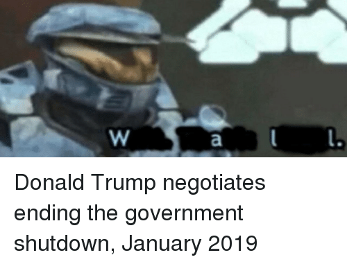 Shutdown: Donald Trump negotiates ending the government shutdown, January 2019