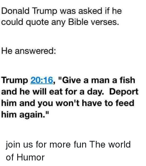 Donald trump was asked if he could quote any bible verses for Bible verses about fish