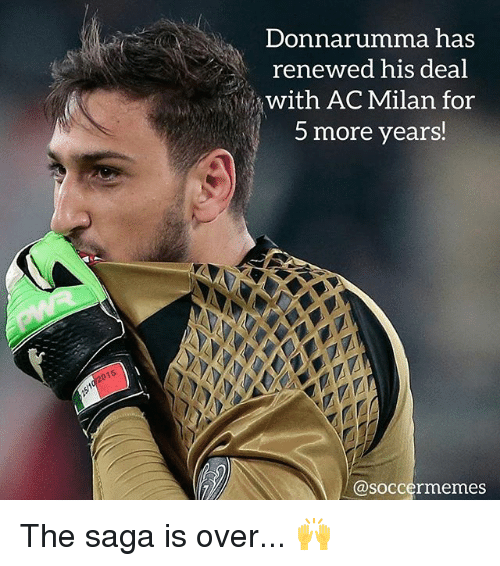 Soccermemes: Donnarumma has  renewed his deal  with AC Milan for  5 more years!  @soccermemes The saga is over... 🙌